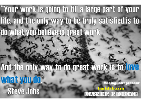 Love thy work : harish-b.com #BeingEntrepreneur
